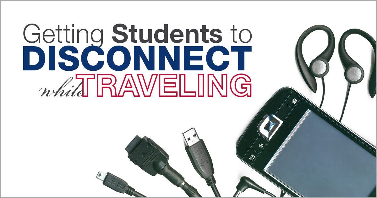Getting Student Travelers to Disconnect